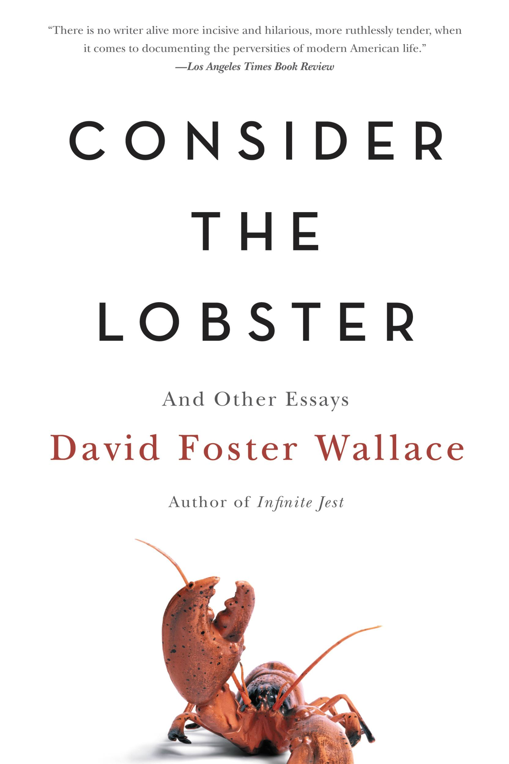 Consider the Lobster By: David Foster Wallace