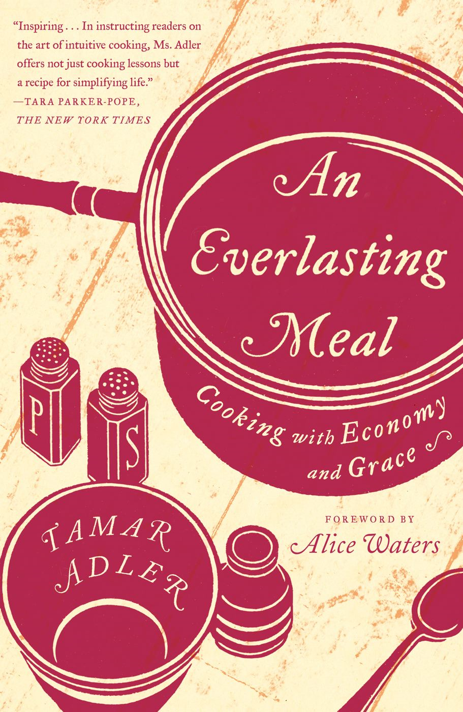 An Everlasting Meal By: Tamar Adler