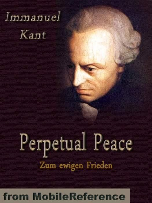 Perpetual Peace  (Mobi Classics) By: Immanuel Kant,William Hastie (Translator)