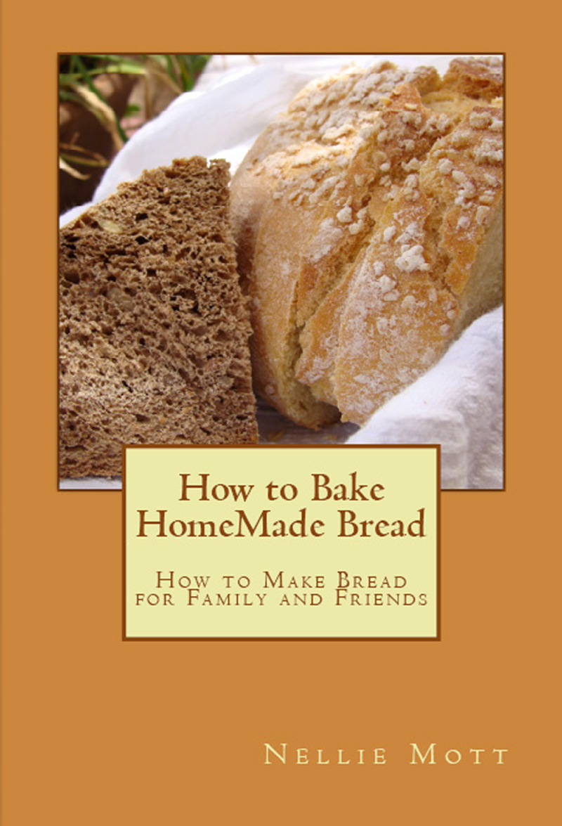 How to Bake HomeMade Bread By: Nellie Mott