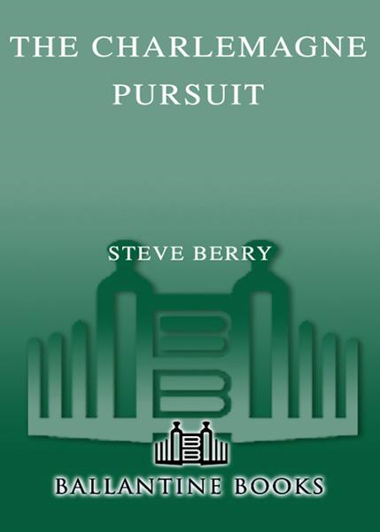 The Charlemagne Pursuit By: Steve Berry