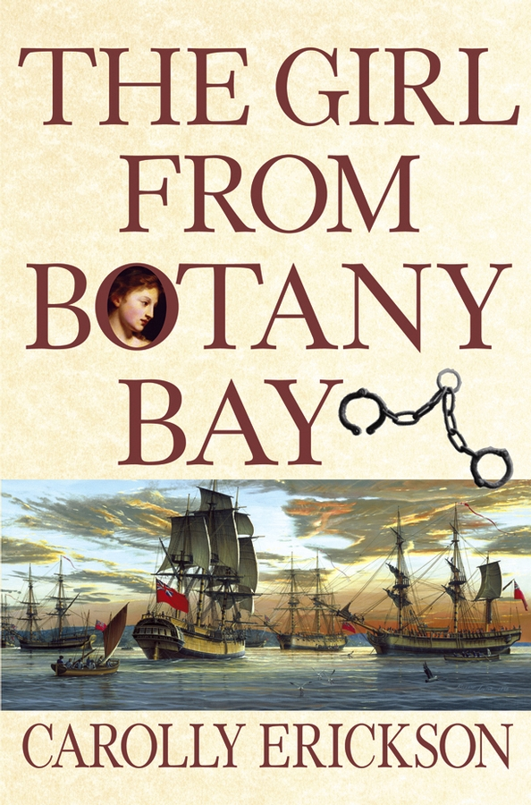The Girl From Botany Bay By: Carolly Erickson
