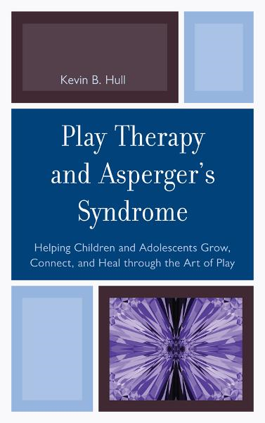 Play Therapy and Asperger's Syndrome