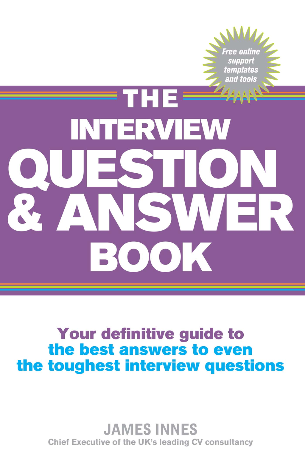 The Interview Question & Answer Book Your definitive guide to the best answers to even the toughest interview question
