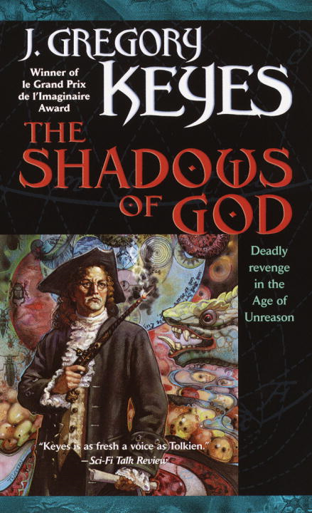 The Shadows of God By: J. Gregory Keyes