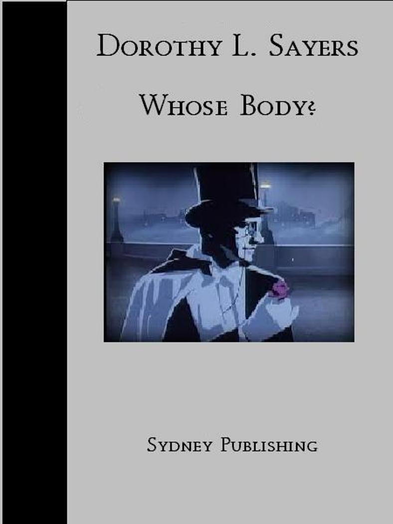 Whose Body? (Lord Peter Wimsey Classic)