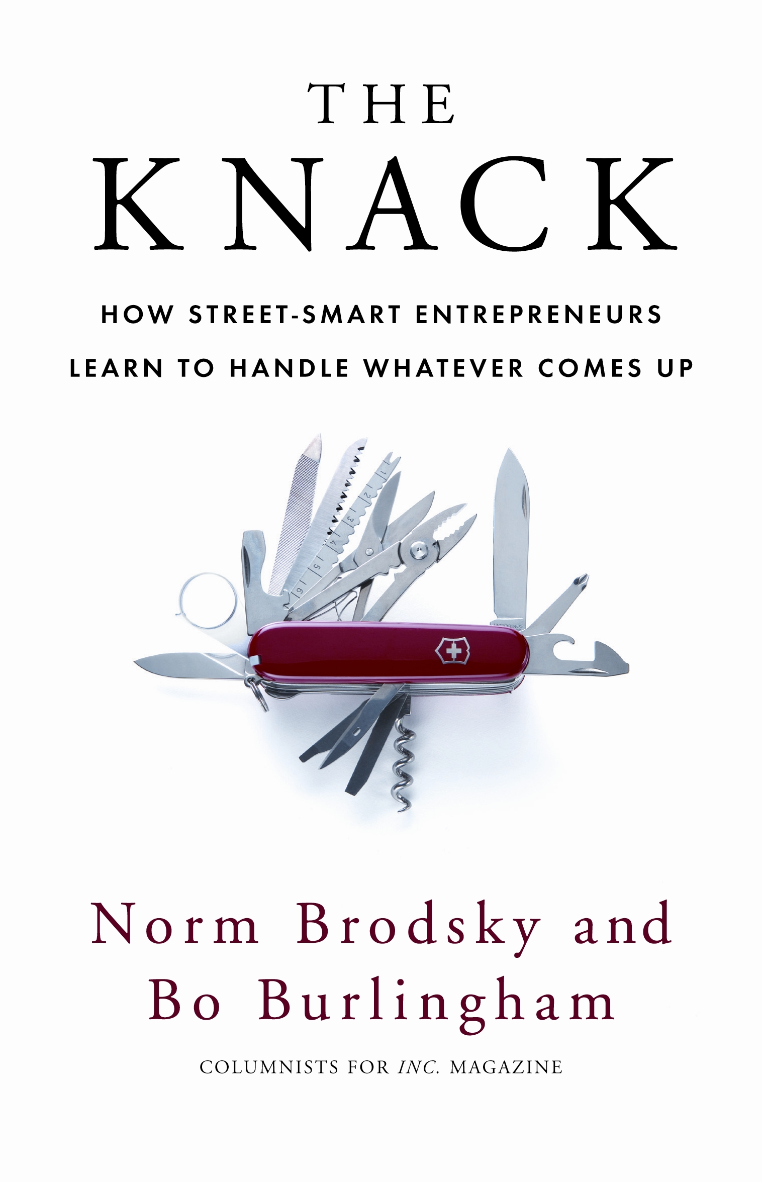 The Knack How Street-Smart Entrepreneurs Learn to Handle Whatever Comes Up
