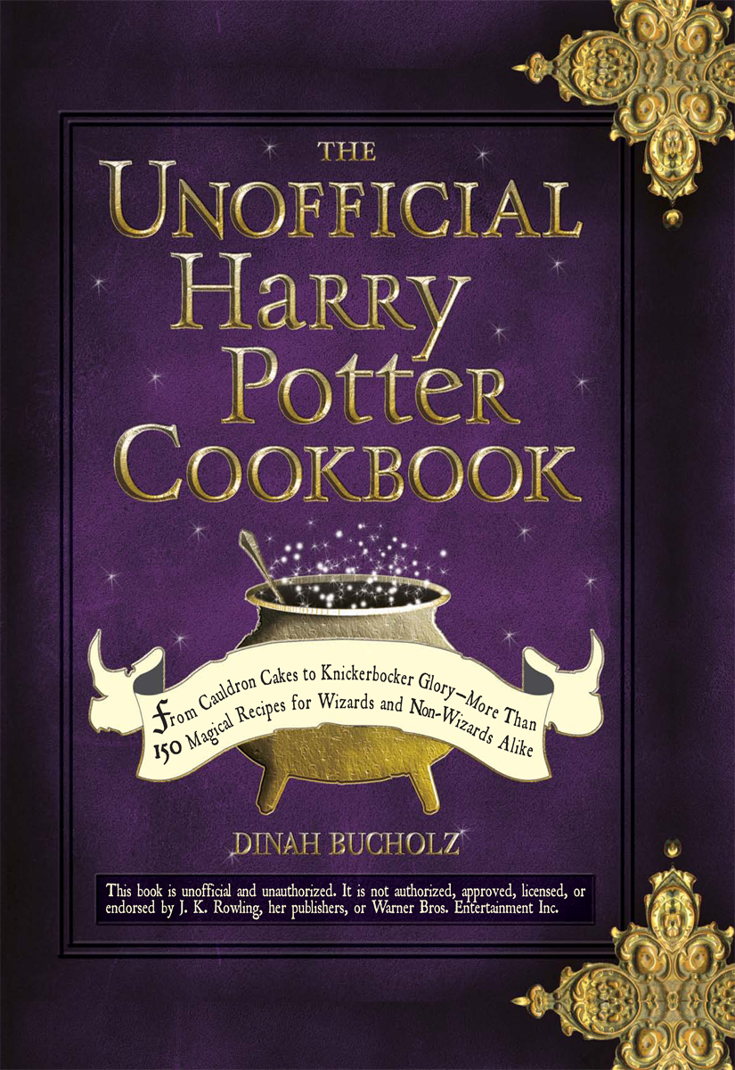 The Unofficial Harry Potter Cookbook: From Cauldron Cakes to Knickerbocker Glory--More Than 150 Magical Recipes for Muggles and Wizards By: Dinah Buchotz