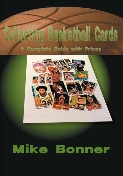 Collecting Basketball Cards By: Mike Bonner
