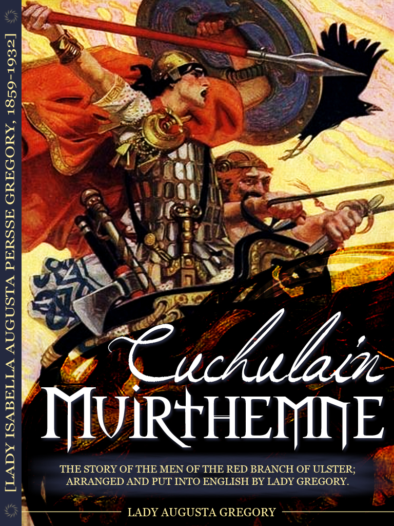Cuchulain Of Muirthemne By: Lady Augusta Gregory