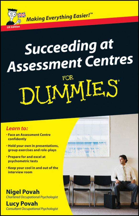Succeeding at Assessment Centres For Dummies By: Lucy Povah,Nigel Povah