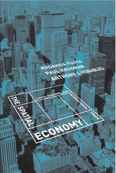 The Spatial Economy: Cities, Regions, and International Trade