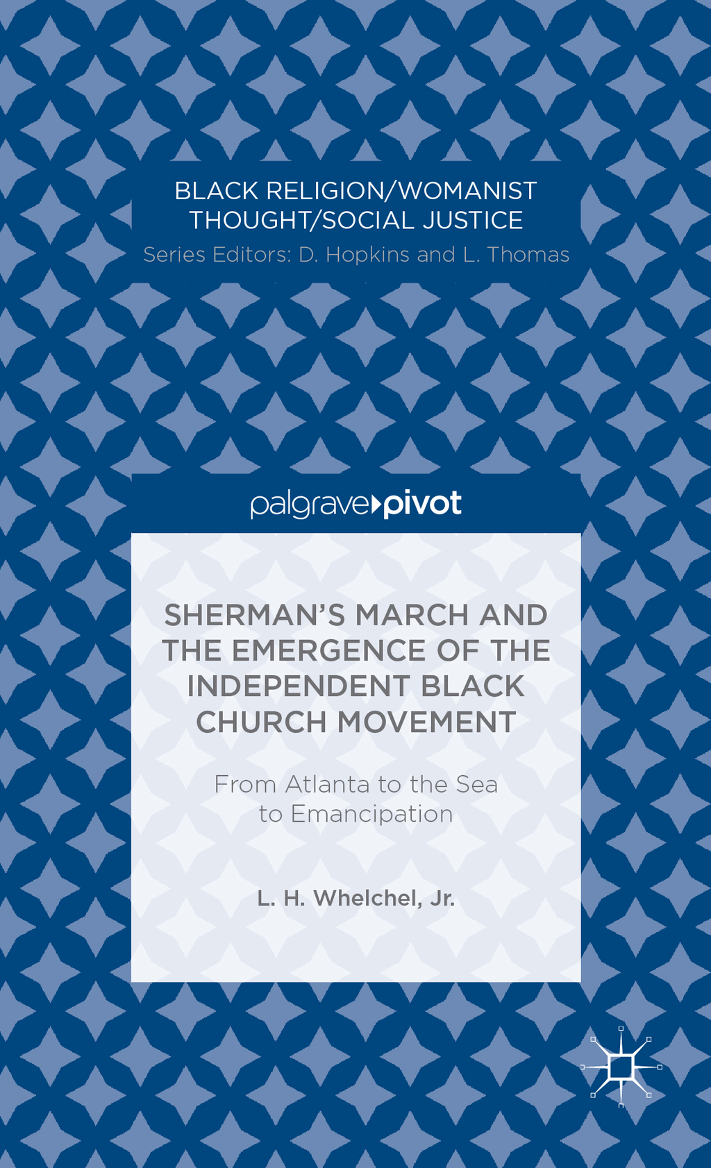 Sherman's March and the Emergence of the Independent Black Church Movement From Atlanta to the Sea to Emancipation