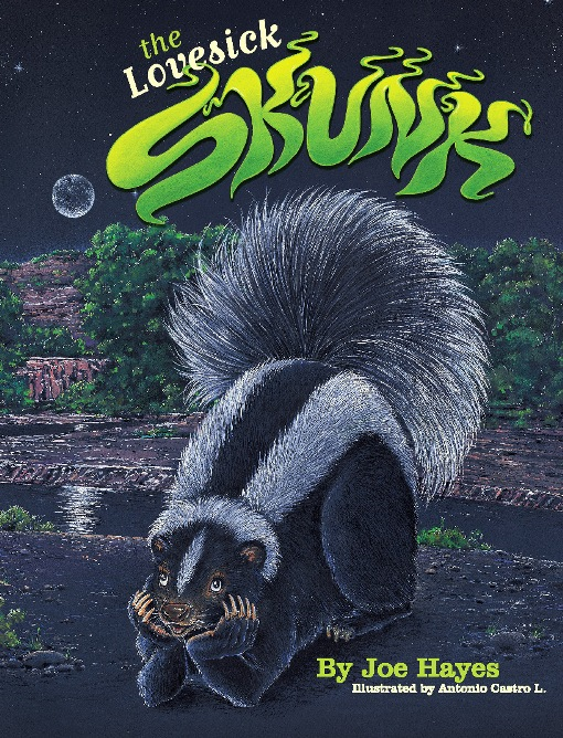 The Lovesick Skunk By: Joe Hayes,Antonio Castro L.