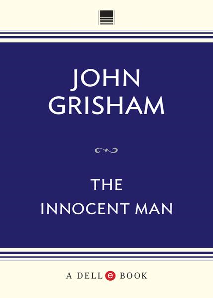 The Innocent Man By: John Grisham