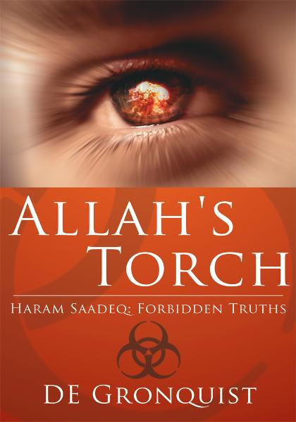 Allah's Torch By: DE Gronquist