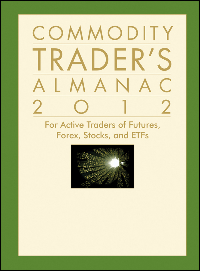 Commodity Trader's Almanac 2012 By: Jeffrey A. Hirsch,John L. Person