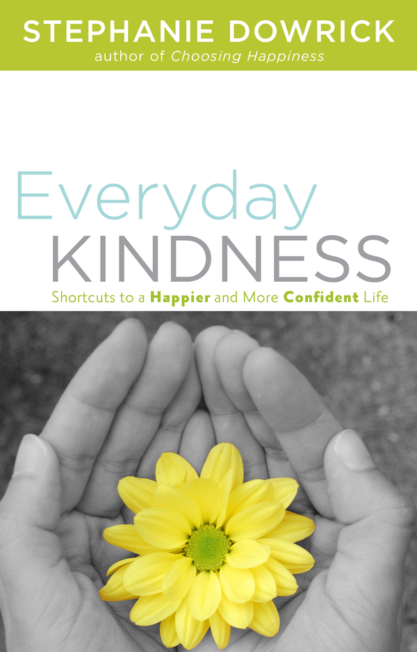 Everyday Kindness By: Stephanie Dowrick