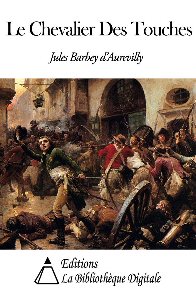 Jules Barbey d'Aurevilly - Le Chevalier Des Touches
