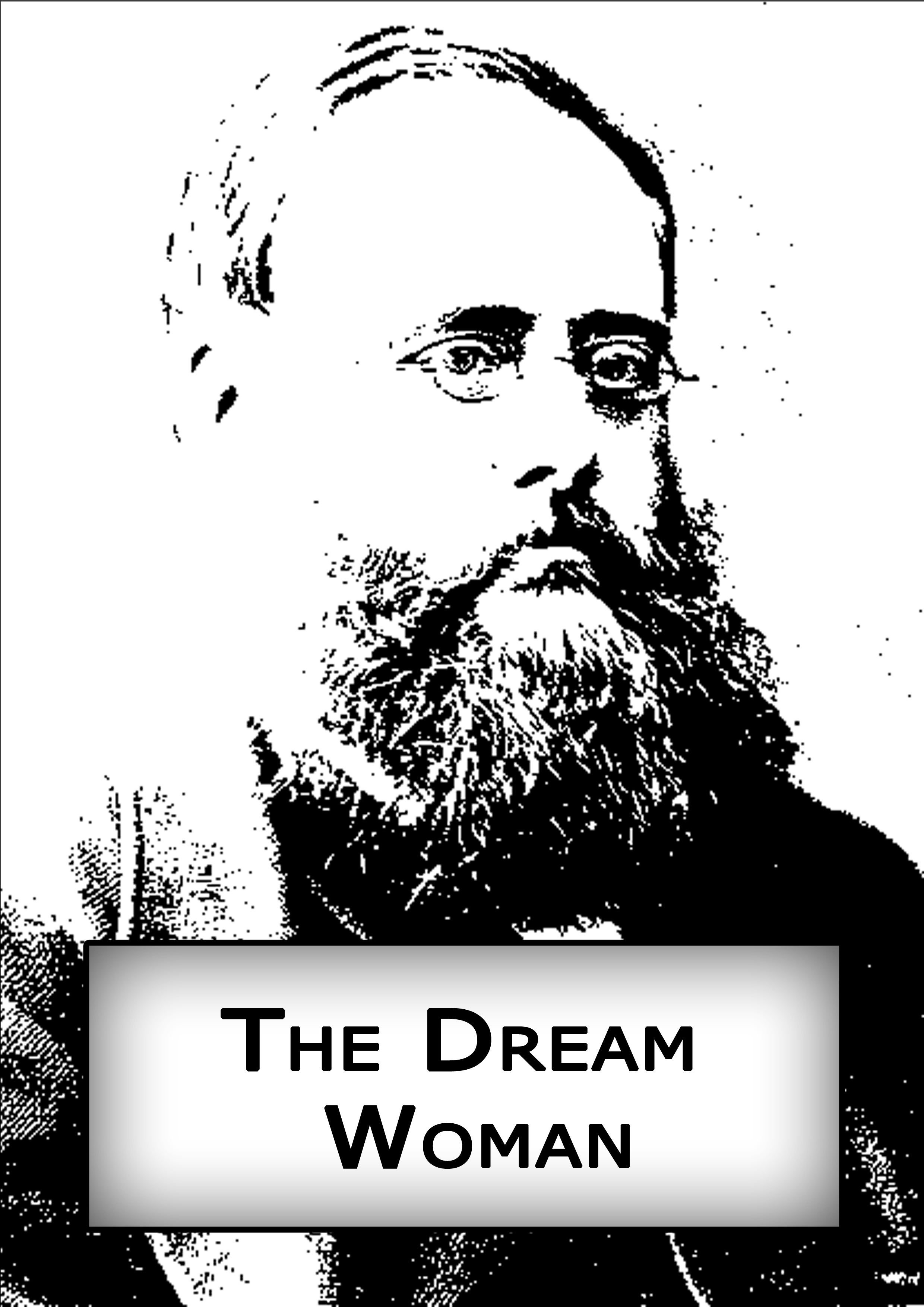 The Dream Woman By: Wilkie Collins