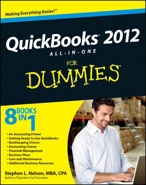 QuickBooks 2012 All-in-One For Dummies By: Stephen L. Nelson