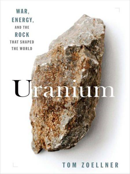 Uranium By: Tom Zoellner