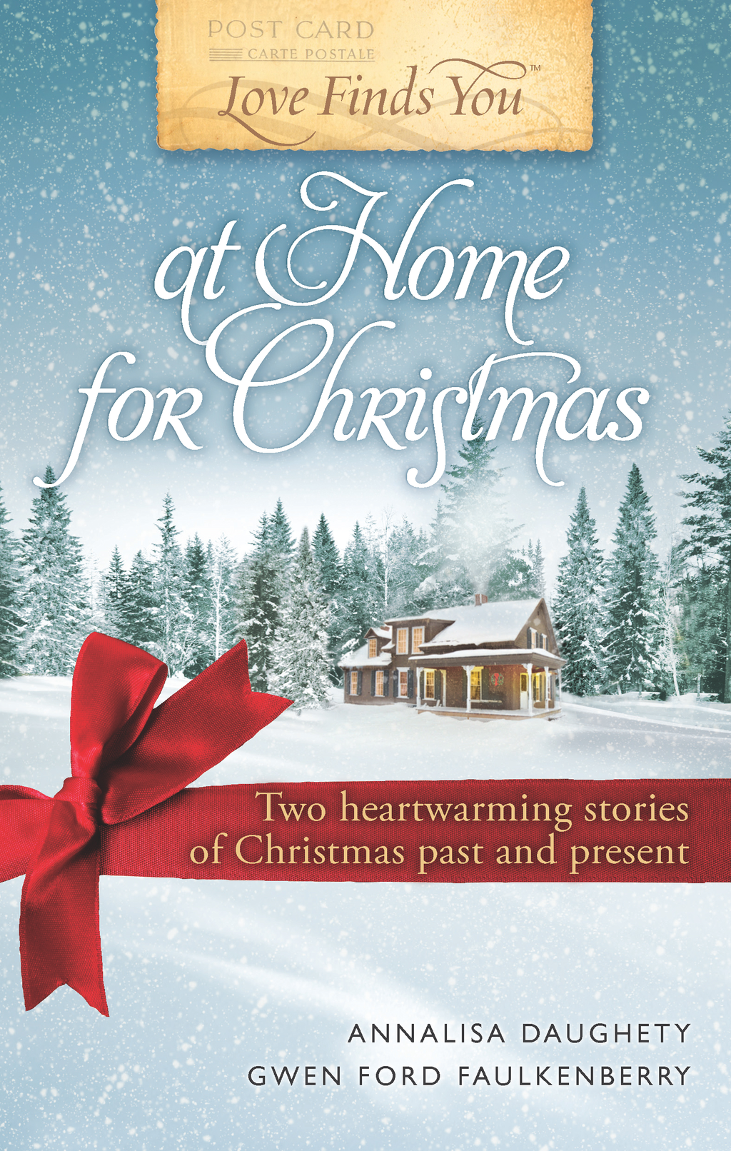 Love Finds You at Home for Christmas: Two heartwarming stories of Christmas past and present By: Annalisa Daughety,Gwen Ford Faulkenberry