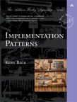Implementation Patterns By: Kent Beck