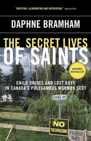 The Secret Lives of Saints By: Daphne Bramham