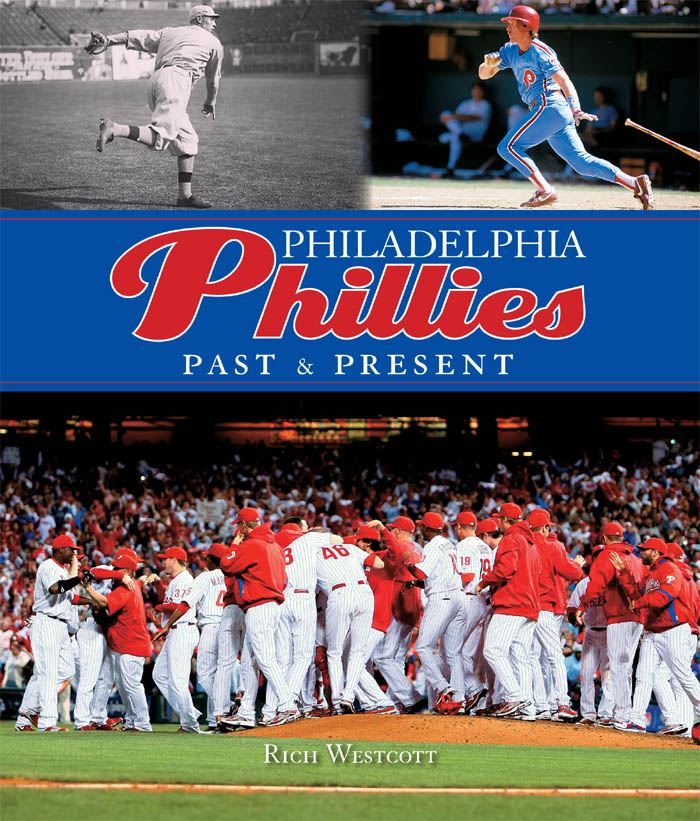 Philadelphia Phillies Past & Present By: Rich Westcott