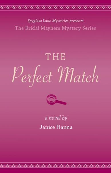 The Perfect Match By: Janice Hanna