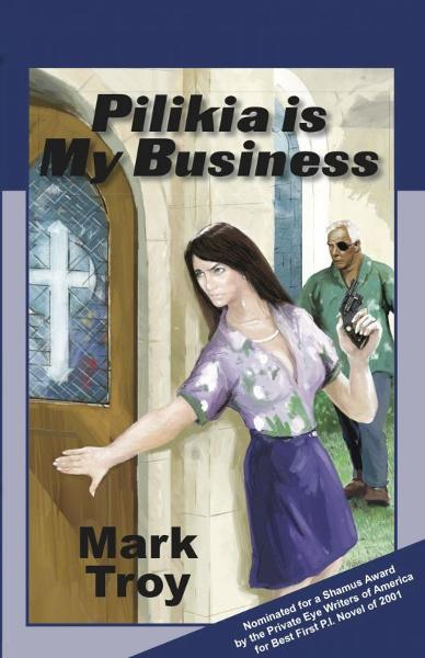 Pilikia Is My Business By: Mark Troy
