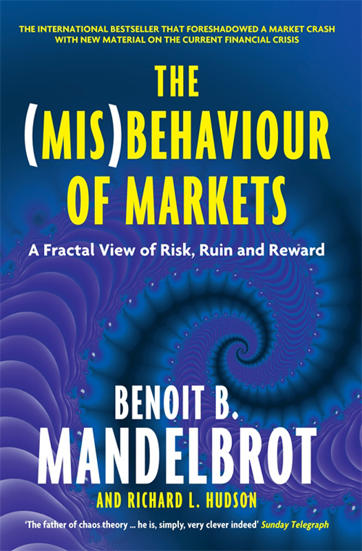 The (Mis)Behaviour of Markets A Fractal View of Risk, Ruin and Reward