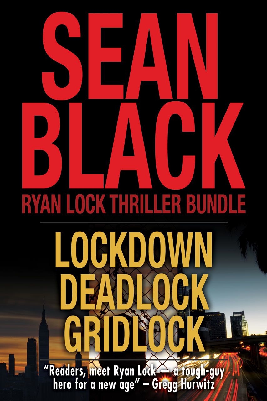 Ryan Lock Thriller Bundle: Lockdown; Deadlock; Gridlock