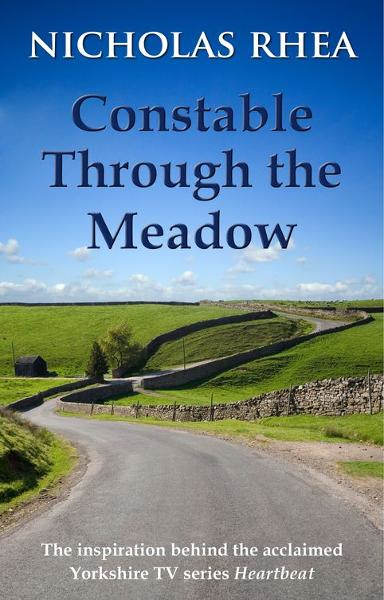 Constable Through the Meadow By: Nicholas Rhea