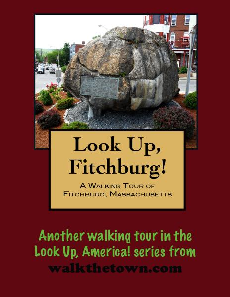 A Walking Tour of Fitchburg, Massachusetts By: Doug Gelbert