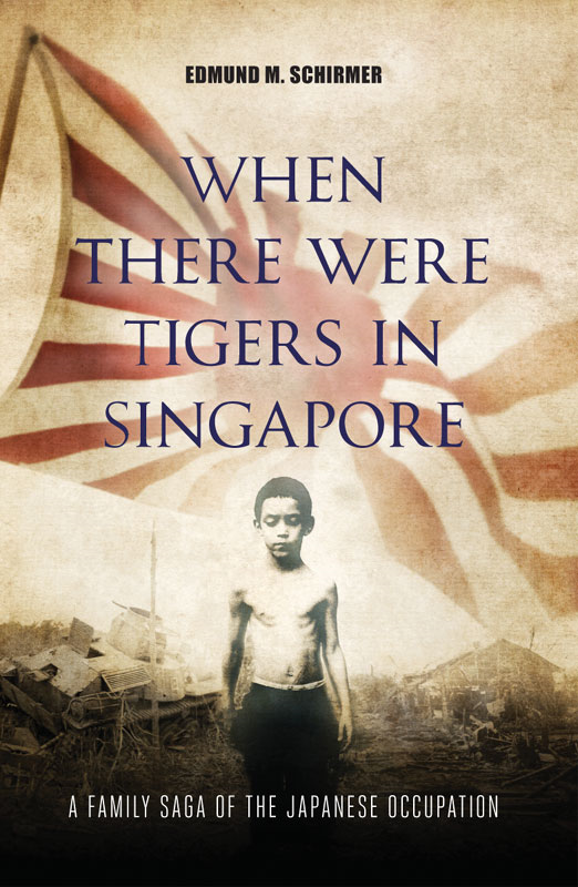 When There were Tigers in Singapore By: Edmund M. Schirmer