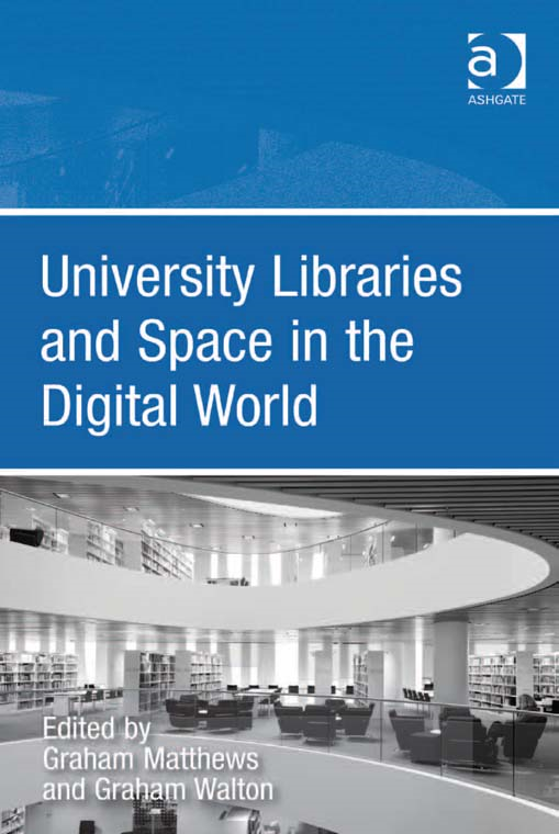 University Libraries and Space in the Digital World By: