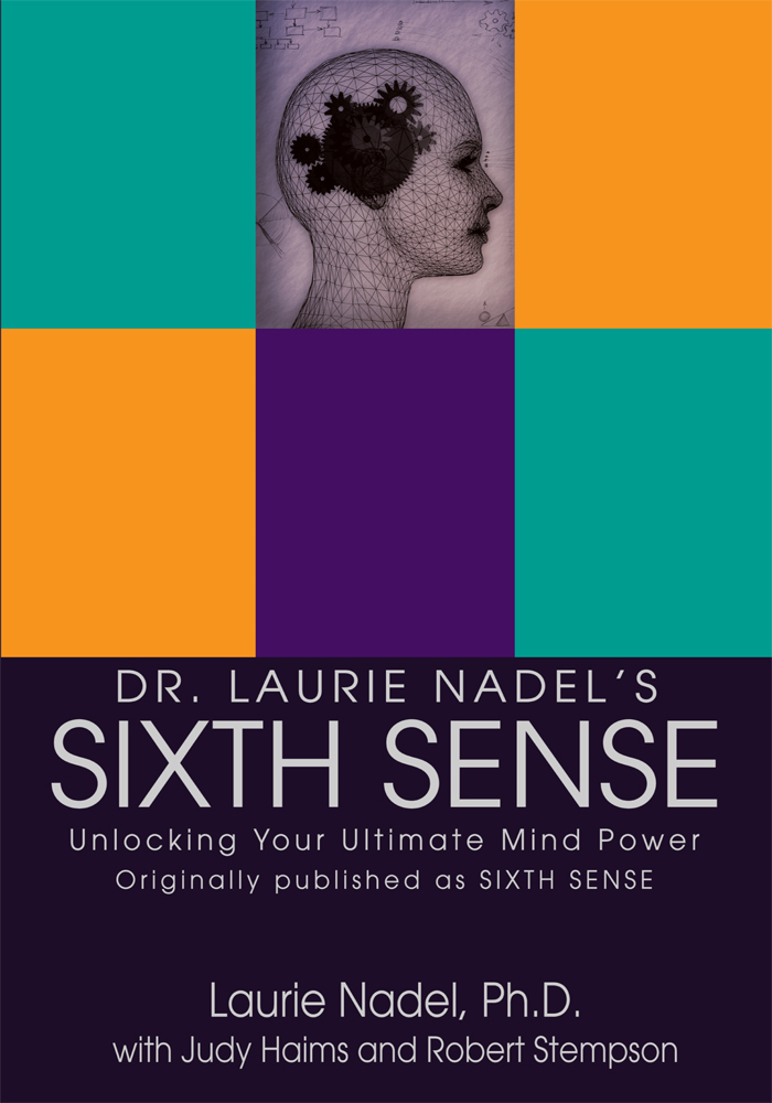 Dr. Laurie Nadelýs SIXTH SENSE By: Laurie Nadel PhD