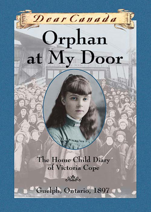 Dear Canada: Orphan at My Door By: Jean Little