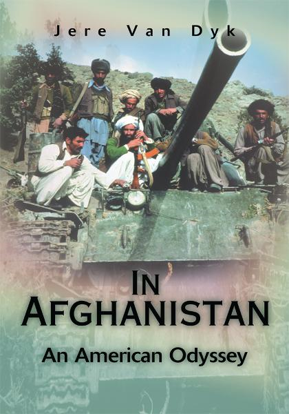 In Afghanistan By: Jere Van Dyk