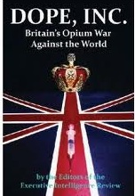 Dope, Inc. Britain's Opium War Against The U.S