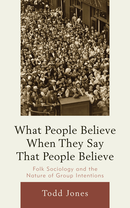 What People Believe When They Say That People Believe By: Todd Jones
