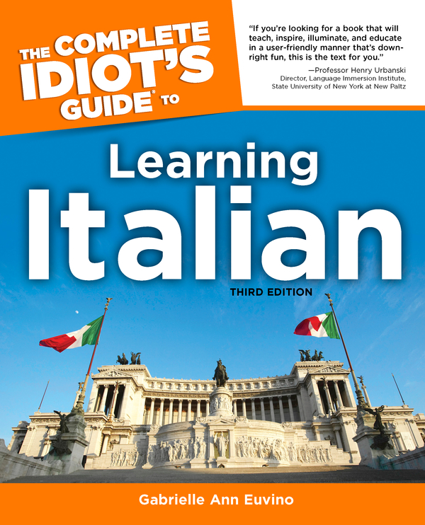 The Complete Idiot's Guide to Learning Italian, 3rd Edition By: Gabrielle Euvino