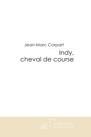 Jean-Marc Corpart - Indy, cheval de course