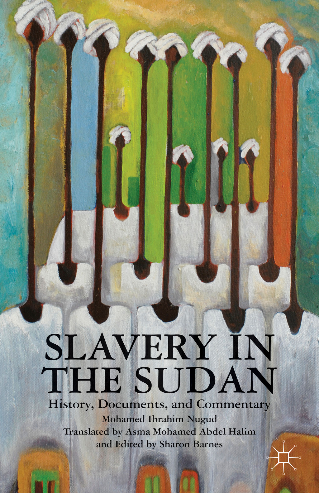 Slavery in the Sudan History,  Documents,  and Commentary