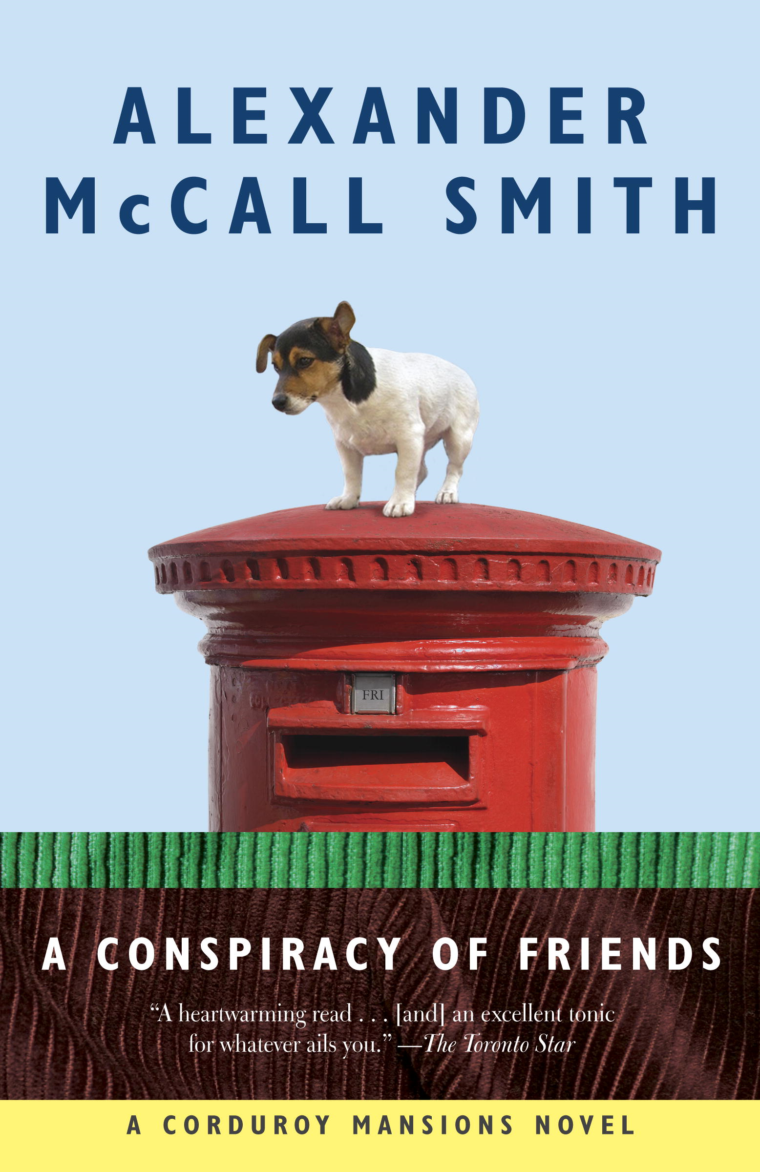 A Conspiracy of Friends By: Alexander McCall Smith