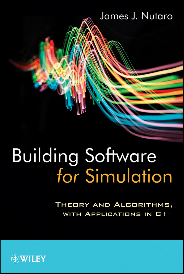 Building Software for Simulation By: James J. Nutaro