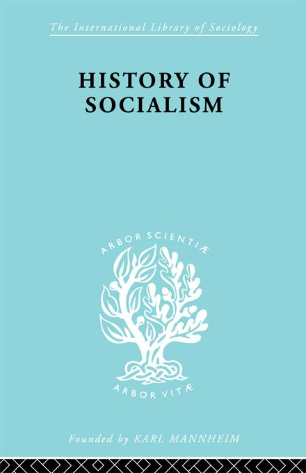 Harry W.  Laidler - History of Socialism: An Historical Comparative Study of Socialism, Communism, Utopia