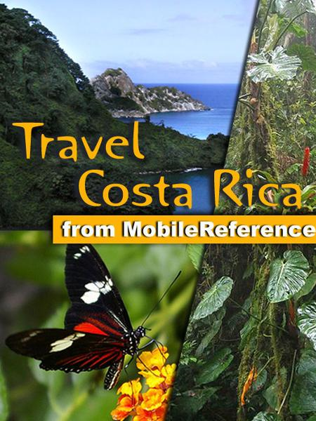 Travel Costa Rica: Illustrated Guide, Phrasebook & Maps. Includes San José, Cartago, Manuel Antonio National Park and more. (Mobi Travel) By: MobileReference